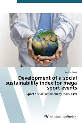 Development of a Social Sustainability Index for Mega Sport Events (Paperback)