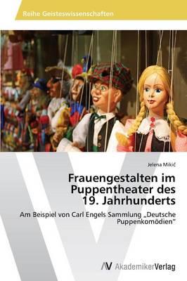 Frauengestalten Im Puppentheater Des 19. Jahrhunderts (Paperback)