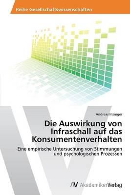 Die Auswirkung Von Infraschall Auf Das Konsumentenverhalten (Paperback)