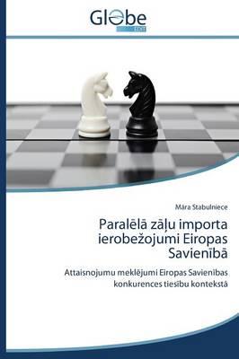 Paral L Z U Importa Ierobe Ojumi Eiropas Savien B (Paperback)