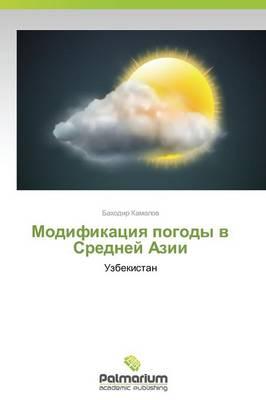 Modifikatsiya Pogody V Sredney Azii (Paperback)