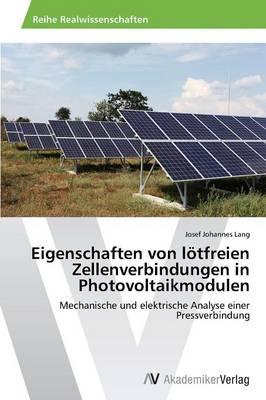 Eigenschaften Von Lotfreien Zellenverbindungen in Photovoltaikmodulen (Paperback)