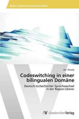 Codeswitching in Einer Bilingualen Domane (Paperback)