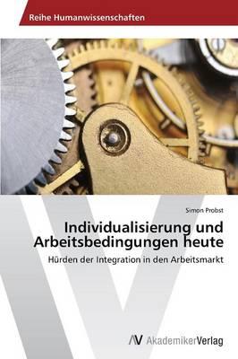 Individualisierung Und Arbeitsbedingungen Heute (Paperback)