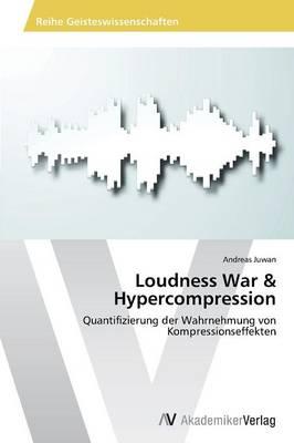 Loudness War & Hypercompression (Paperback)