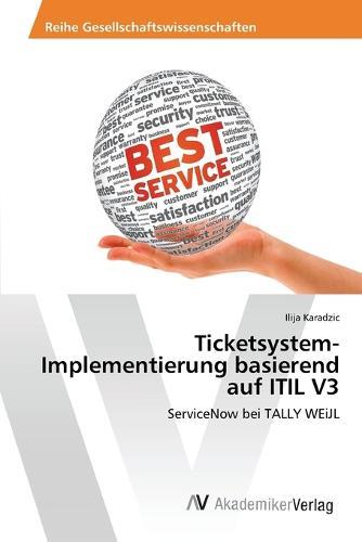 Ticketsystem-Implementierung Basierend Auf Itil V3 (Paperback)