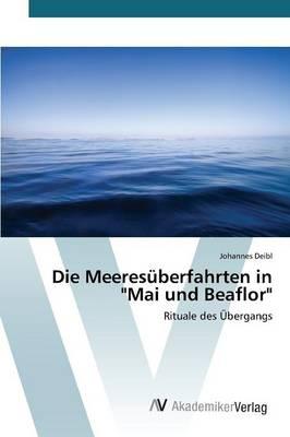 """Die Meeresuberfahrten in """"Mai Und Beaflor"""" (Paperback)"""
