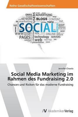 Social Media Marketing Im Rahmen Des Fundraising 2.0 (Paperback)
