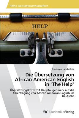 """Die Ubersetzung Von African American English in """"The Help"""" (Paperback)"""