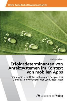 Erfolgsdeterminanten Von Anreizsystemen Im Kontext Von Mobilen Apps (Paperback)