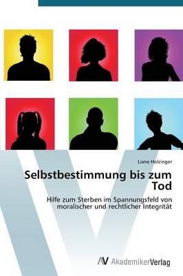 Selbstbestimmung Bis Zum Tod (Paperback)