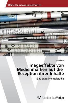 Imageeffekte Von Medienmarken Auf Die Rezeption Ihrer Inhalte (Paperback)