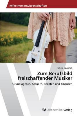 Zum Berufsbild Freischaffender Musiker (Paperback)