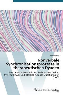 Nonverbale Synchronisationsprozesse in Therapeutischen Dyaden (Paperback)