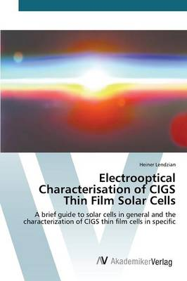 Electrooptical Characterisation of Cigs Thin Film Solar Cells (Paperback)