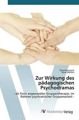 Zur Wirkung Des Padagogischen Psychodramas (Paperback)