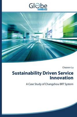 Sustainability Driven Service Innovation (Paperback)