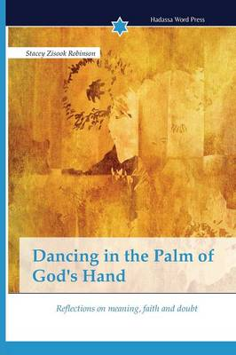 Dancing in the Palm of God's Hand (Paperback)