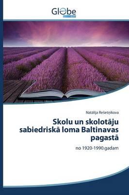 Skolu un skolotāju sabiedriskā loma Baltinavas pagastā (Paperback)