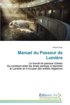 Manuel Du Passeur de Lumi�re - Omn.Vie (Paperback)