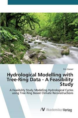Hydrological Modelling with Tree-Ring Data - A Feasibility Study (Paperback)