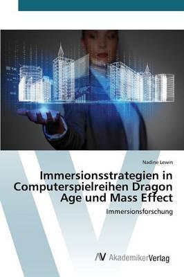 Immersionsstrategien in Computerspielreihen Dragon Age Und Mass Effect (Paperback)