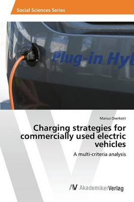 Charging Strategies for Commercially Used Electric Vehicles (Paperback)