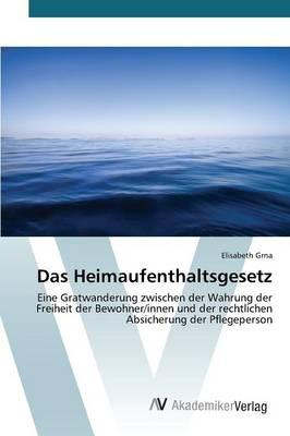 Das Heimaufenthaltsgesetz (Paperback)
