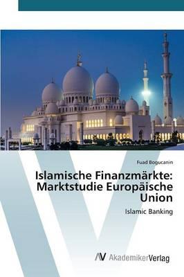 Islamische Finanzmarkte: Marktstudie Europaische Union (Paperback)
