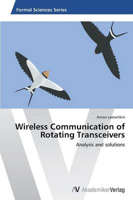 Wireless Communication of Rotating Transceivers (Paperback)