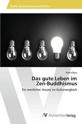 Das Gute Leben Im Zen-Buddhismus (Paperback)