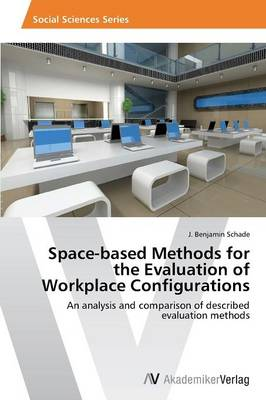 Space-Based Methods for the Evaluation of Workplace Configurations (Paperback)