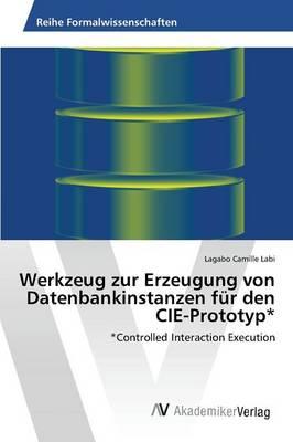 Werkzeug Zur Erzeugung Von Datenbankinstanzen Fur Den Cie-Prototyp* (Paperback)