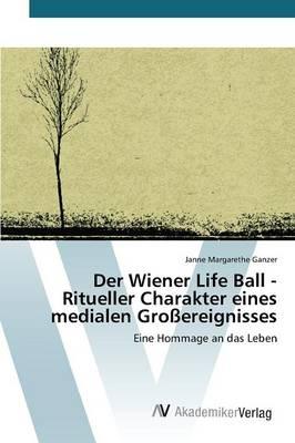 Der Wiener Life Ball - Ritueller Charakter Eines Medialen Grossereignisses (Paperback)