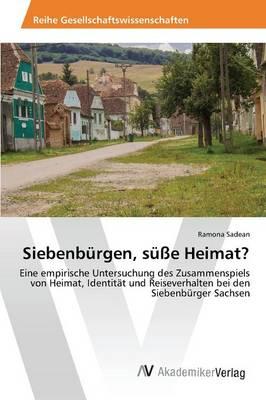 Siebenburgen, Susse Heimat? (Paperback)