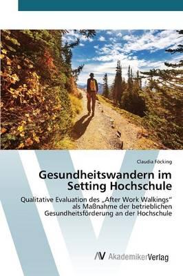Gesundheitswandern Im Setting Hochschule (Paperback)