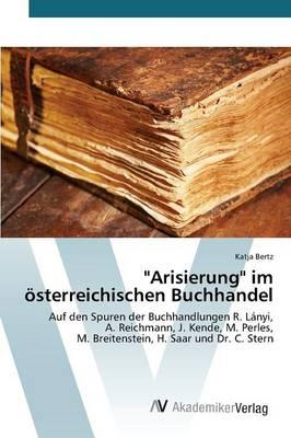 """""""Arisierung"""" Im Osterreichischen Buchhandel (Paperback)"""