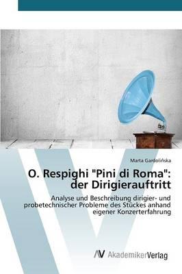 """O. Respighi """"Pini Di Roma"""": Der Dirigierauftritt (Paperback)"""