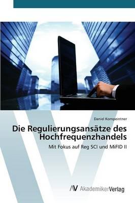 Die Regulierungsansatze Des Hochfrequenzhandels (Paperback)