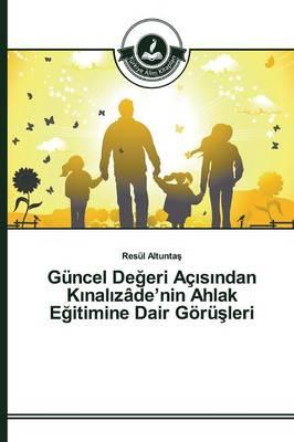 Guncel de Eri AC S Ndan K Nal Zade'nin Ahlak E Itimine Dair Goru Leri (Paperback)