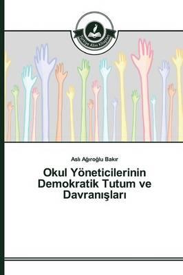 Okul Yoneticilerinin Demokratik Tutum Ve Davran Lar (Paperback)