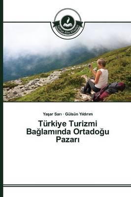 Turkiye Turizmi Ba Lam Nda Ortado U Pazar (Paperback)
