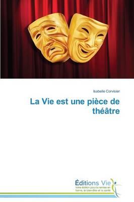 La Vie Est Une Pi�ce de Th��tre - Omn.Vie (Paperback)