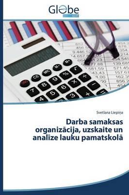 Darba Samaksas Organiz Cija, Uzskaite Un Anal Ze Lauku Pamatskol (Paperback)