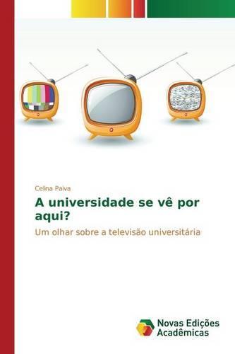 A Universidade Se Ve Por Aqui? (Paperback)