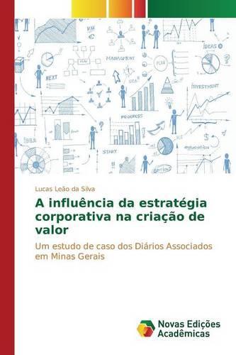 A Influencia Da Estrategia Corporativa Na Criacao de Valor (Paperback)