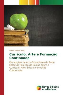 Curriculo, Arte E Formacao Continuada (Paperback)