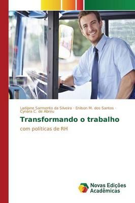Transformando O Trabalho (Paperback)