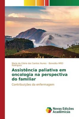 Assistencia Paliativa Em Oncologia Na Perspectiva Do Familiar (Paperback)