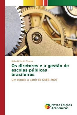 OS Diretores E a Gestao de Escolas Publicas Brasileiras (Paperback)